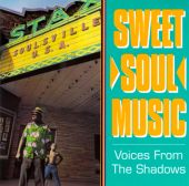 Sweet Soul Music: Voices from the Shadows