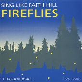 "Sing Like Faith Hill ""Fireflies"" Karaoke"