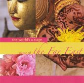 The World's A Stage: Music of the Far East