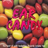 Ear Candy: The Best of Pink Hedgehog Records, Vol. 2