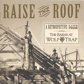 Raise the Roof: A Retrospective Live from the Barns at Wolf Trap