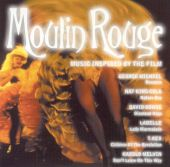 Moulin Rouge: Music Inspired by the Film