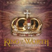 King of All Worth: A Decade in His Presence