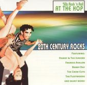 20th Century Rocks: '50s Rock 'n Roll - At the Hop