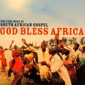 God Bless Africa: The Very Best of South African Gospel