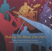 Making the Music Our Own: Eugene Marlow's Heritage Ensemble Interprets Melodies from th