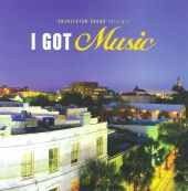 Charleston Sound Presents: I Got Music