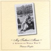 My Father's Music: A Memoir of WWII