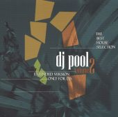 DJ Pool, Vol. 2: The Best House Selection [Extended Version]