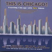 'This Is Chicago! (Toasting Chicago with New Music)