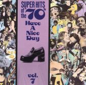 Super Hits of the '70s: Have a Nice Day, Vol. 7