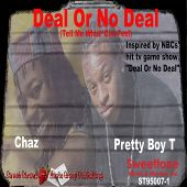 Deal or No Deal (Tell Me What 'Cha Feel)