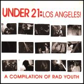 Under 21: Los Angeles! A Compilation of Rad Youth