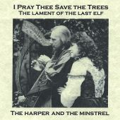 I Pray Thee Save the Trees: The Lament of the Last Elf