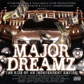 Major Dreamz: The Rize of an Independent Empire