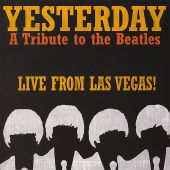 Yesterday, A Tribute to the Beatles: Live from Las Vegas!