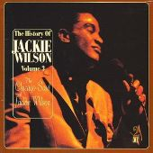 The History of Jackie Wilson, Vol. 3: The Chicago Soul of Jackie Wilson
