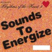 Rhythms of the Heart, Vol. 3: Sounds to Energize