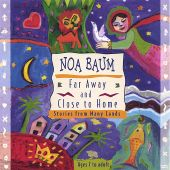 Far Away and Close to Home: Stories from Many Lands