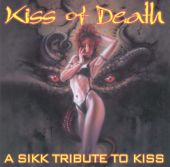 The Kiss of Death: A Sikk Tribute to Kiss