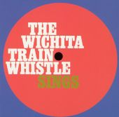 The Wichita Train Whistle Sings