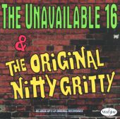 The Unavailable 16/The Original Nitty Gritty
