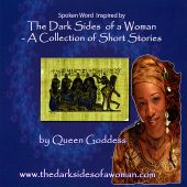Spoken Word Inspired by the Dark Sides of a Woman: A Collection of Short Stories
