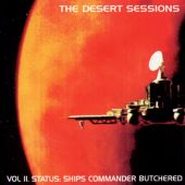 Desert Sessions, Vol. 2: Status, Ship's Commander Butchered