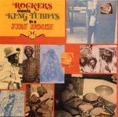 Rockers Meet King Tubby in a Fire House