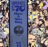 Super Hits of the '70s: Have a Nice Day, Vol. 15