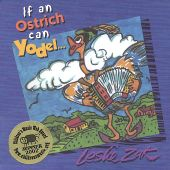 If an Ostrich Can Yodel ...