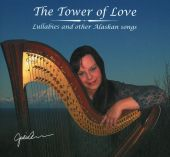 The Tower of Love: Lullabies and Other Alaskan Songs