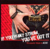 If You Want Strum, You've Got It: The Acoustic Tribute to AC/DC
