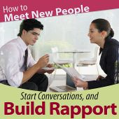 How to Meet New People, Start Conversations, And Build Rapport