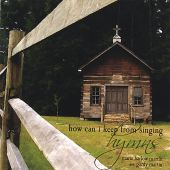 How Can I Keep from Singing: Hymns