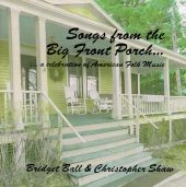 Songs from the Big Front Porch...A Celebration of American Folk Music