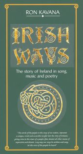 Irish Ways: Story of Ireland in Song, Music & Poetry - Ron
