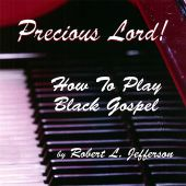 Precious Lord!: How to Play Black Gospel