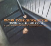 Columbus and the Colossal Mistake: A Collection of Songs and Photographs