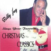 Bobby Jay Sings Your Favorite Chirstmas Classics