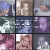 One Crown & Profluent Presents Bar Warz, Vol. 2  (The Attack of the Phones)