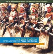 Songs & Dances From Papua New Guinea: Healing, Feasting & Magical Ritual