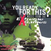 You Ready for This? Music from the Extreme Games