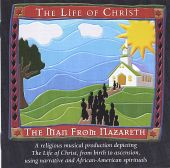 The Man from Nazareth: The Life of Christ