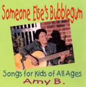 Someone Else's Bubblegum: Songs for Kids of All Ages