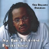 Ced Delaney Presents: Ask the Rev-Confessions/Parody Songs
