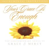Your Grace Is Enough: Top Contemporary Songs of Grace & Mercy