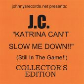Katrina Can't Slow Me Down!! Still in the Game!! [Collector's Edition]