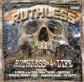 Ruthless 4 Life