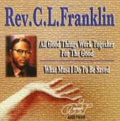 All Good Things Work Together For The Good/What Must I Do To Be Saved